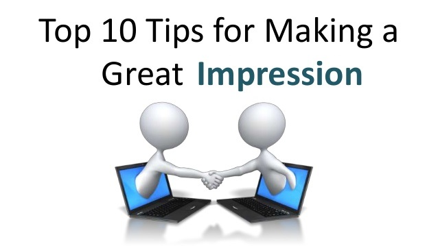 10 Ways to Make a Lasting  Impression