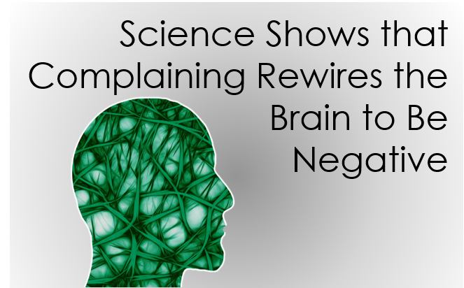 How Complaining Rewires Your Brain for Negativity