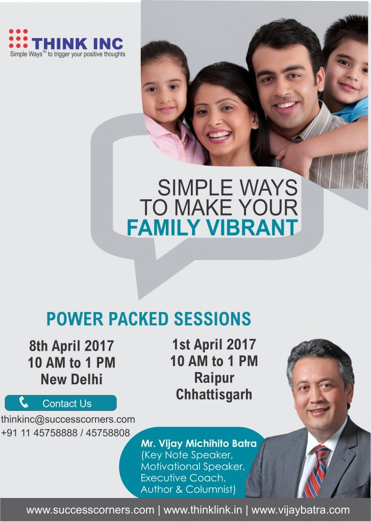 Open House Workshop at New Delhi & Raipur in April'2017- Simple Ways To Make Your Family Vibrant by Vijay Batra